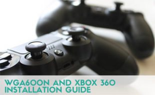 WGA600N and XBOX 360 Installation Guide